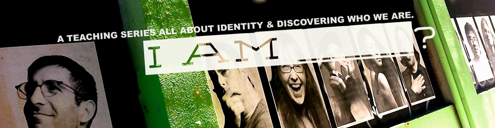 I AM ______?