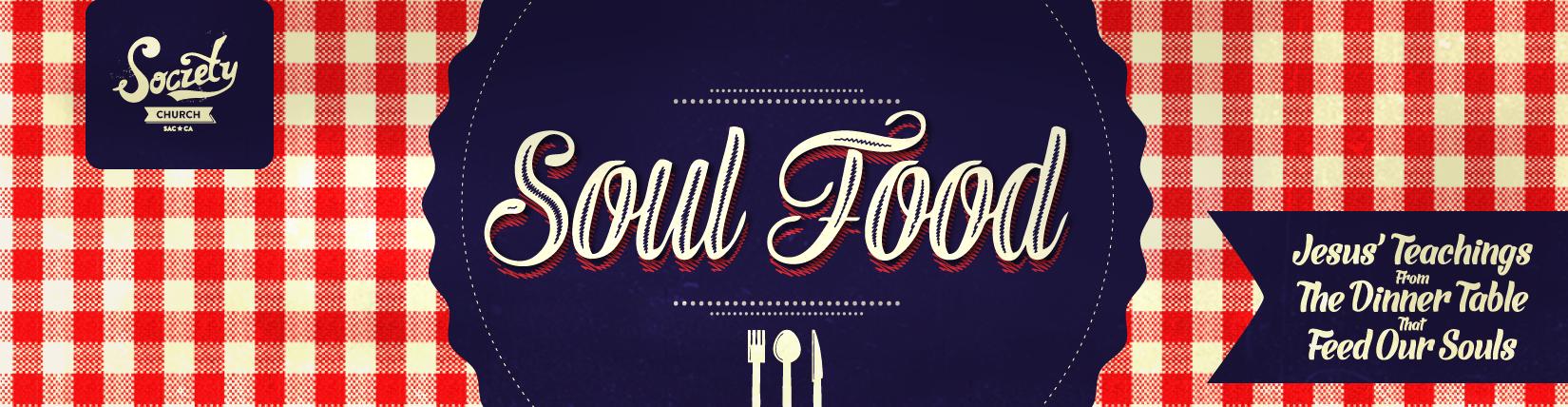 Soul Food- Week 7