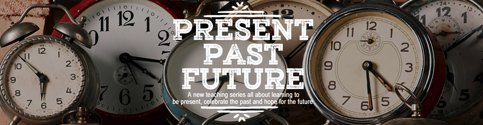 PRESENT + PAST + FUTURE: Week 3- VISION SUNDAY