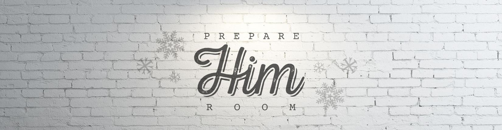 Prepare Him Room: Week 3