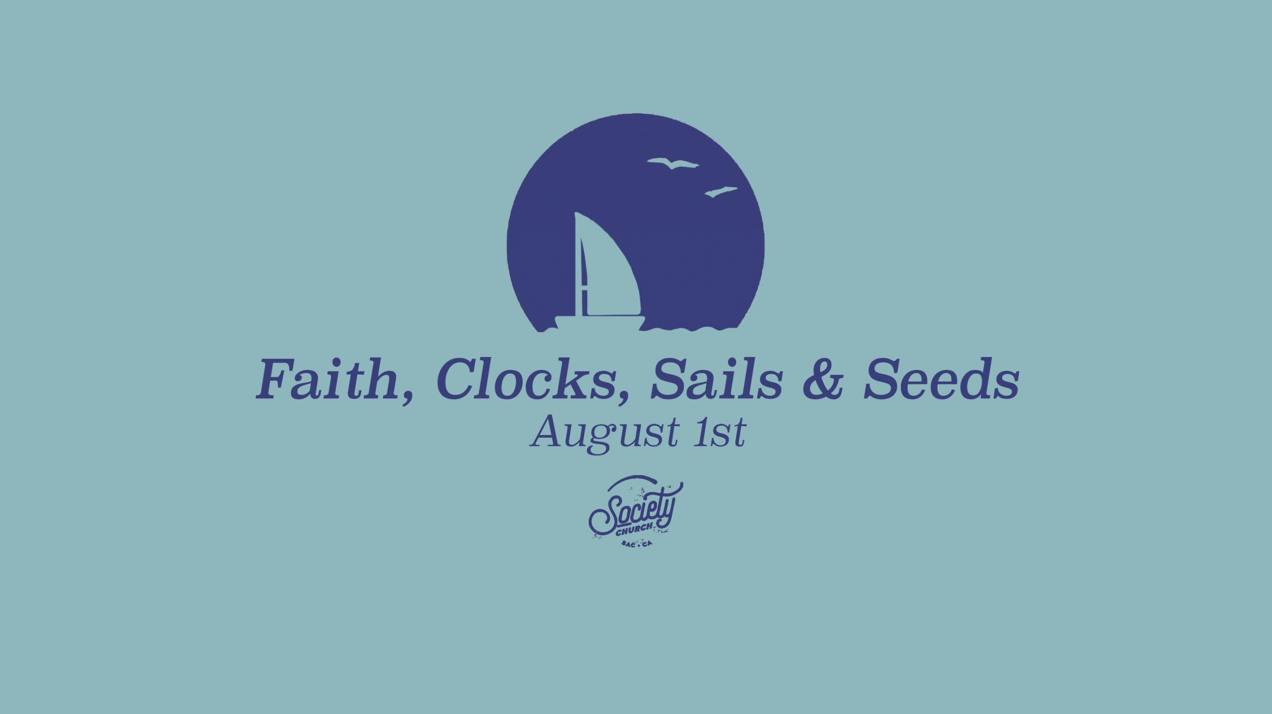 Faith, Clocks, Sails & Seeds