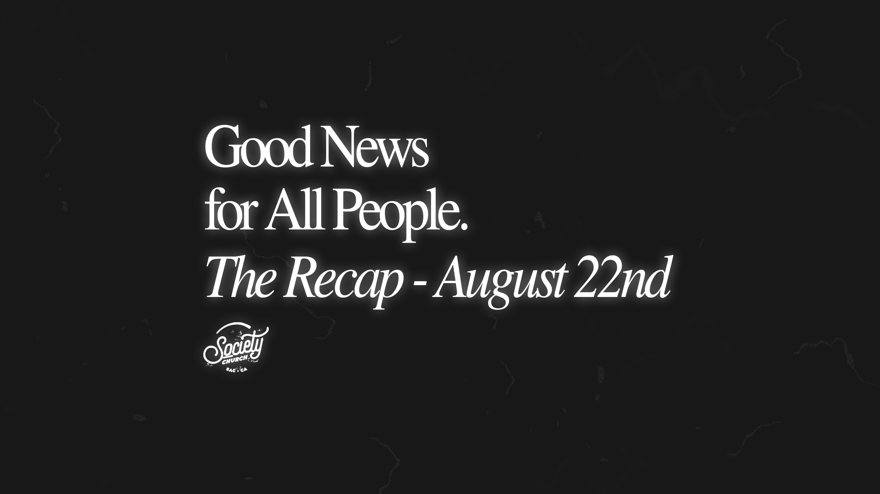 Sunday Recap: Good News for All People – Week 3