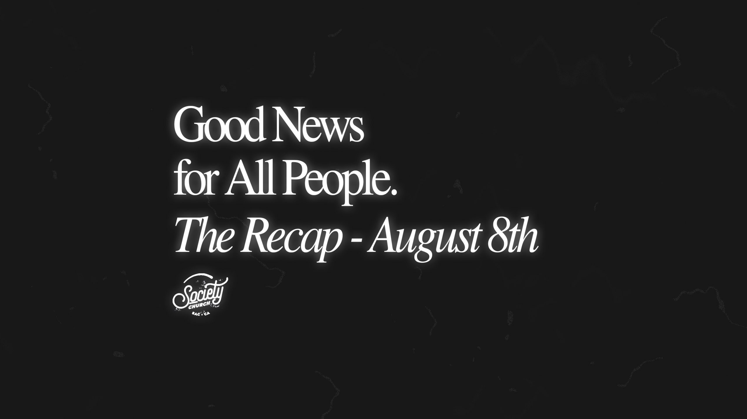 Sunday Recap: Good News for All People – Week 1