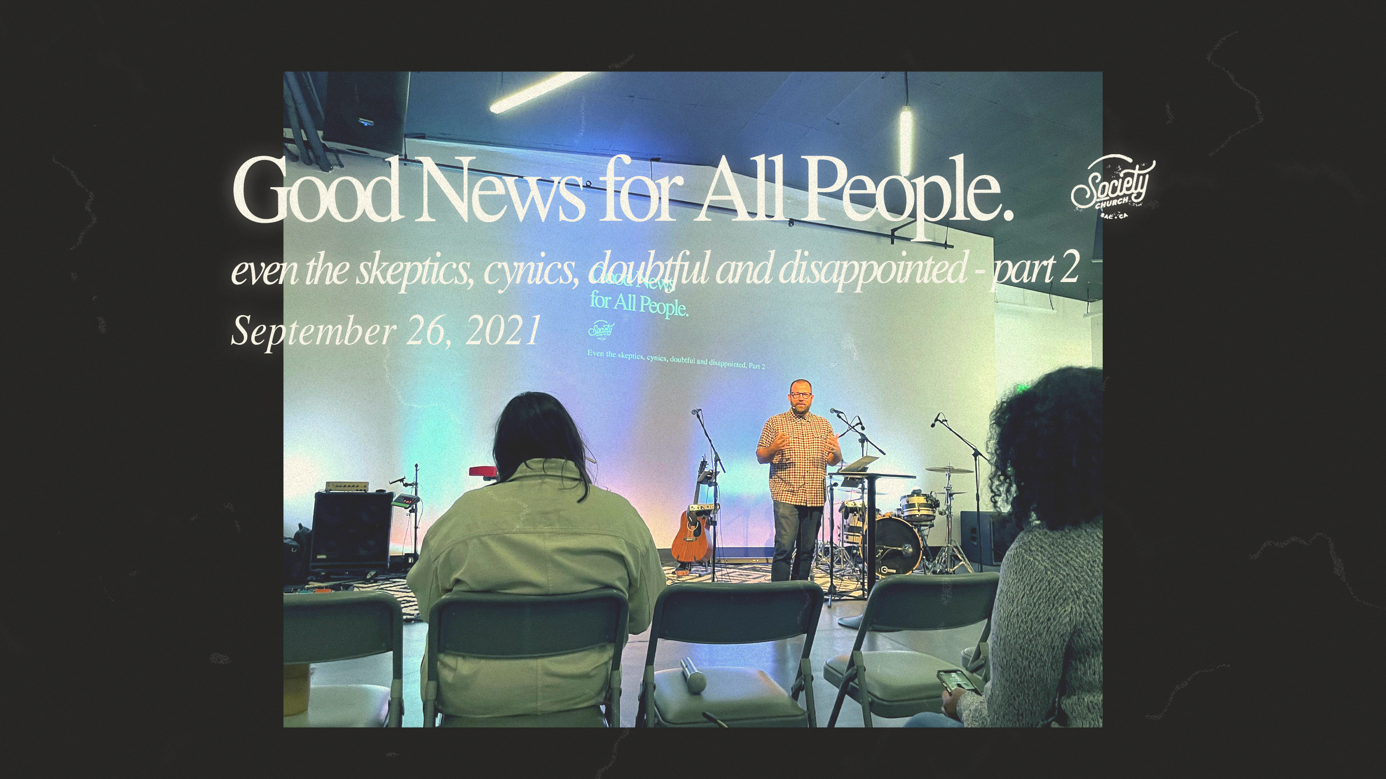 Good News for All People; Even the skeptics, cynics, doubtful and disappointed – Part 2
