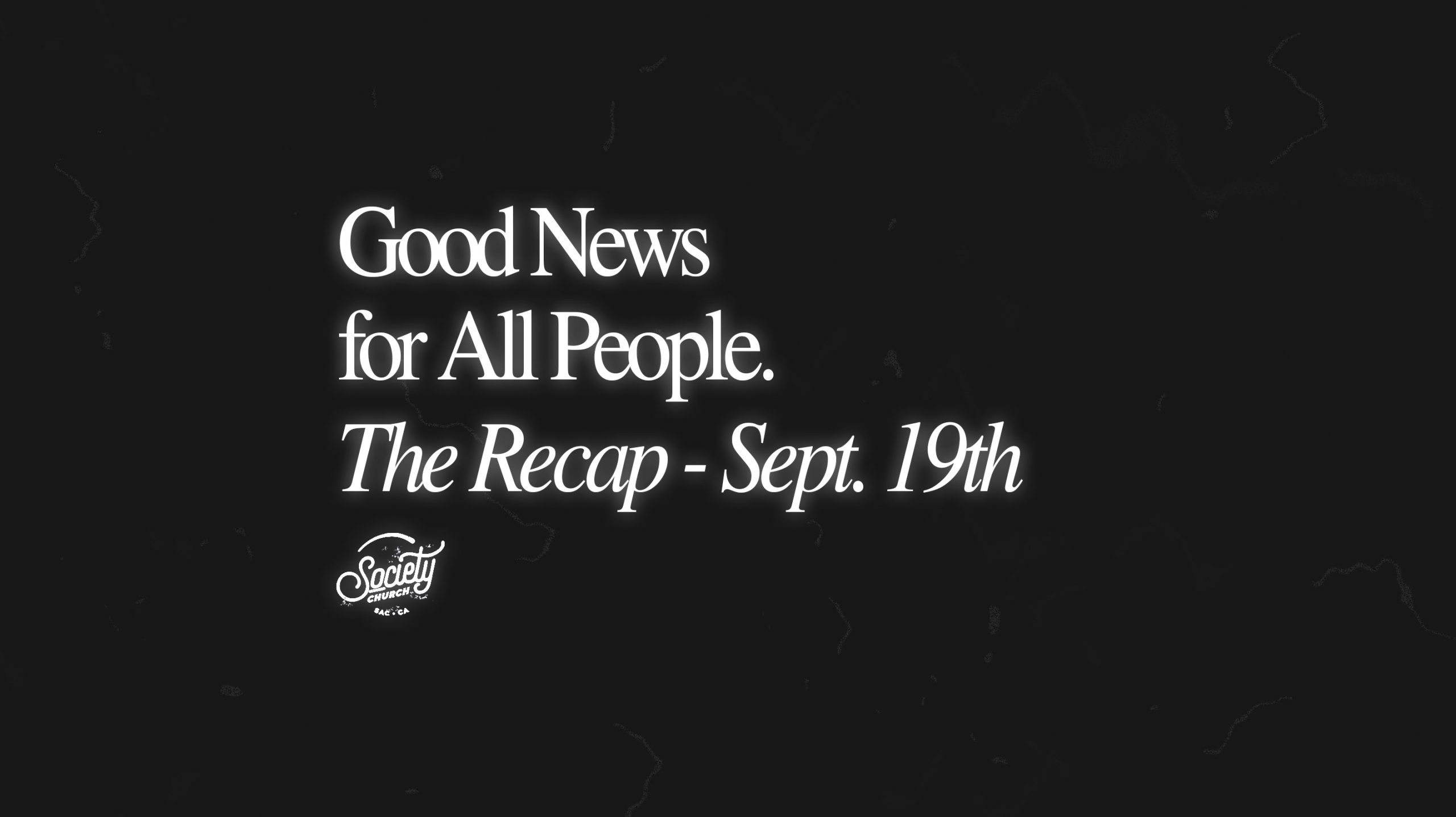 Sunday Recap: Good News for All People, even the skeptics, cynics, doubtful and disappointed.