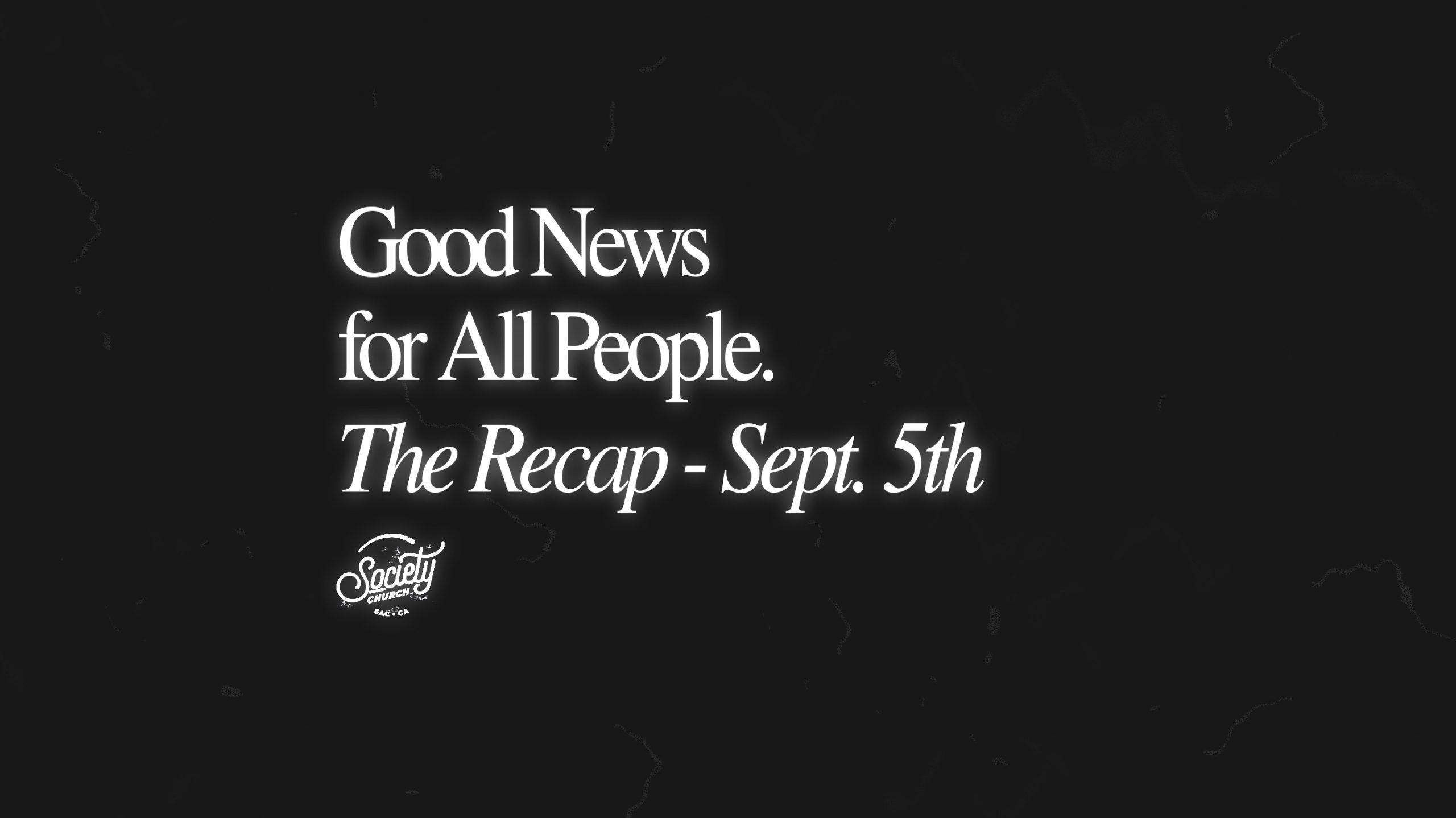 Sunday Recap: Good News for All People – Week 5