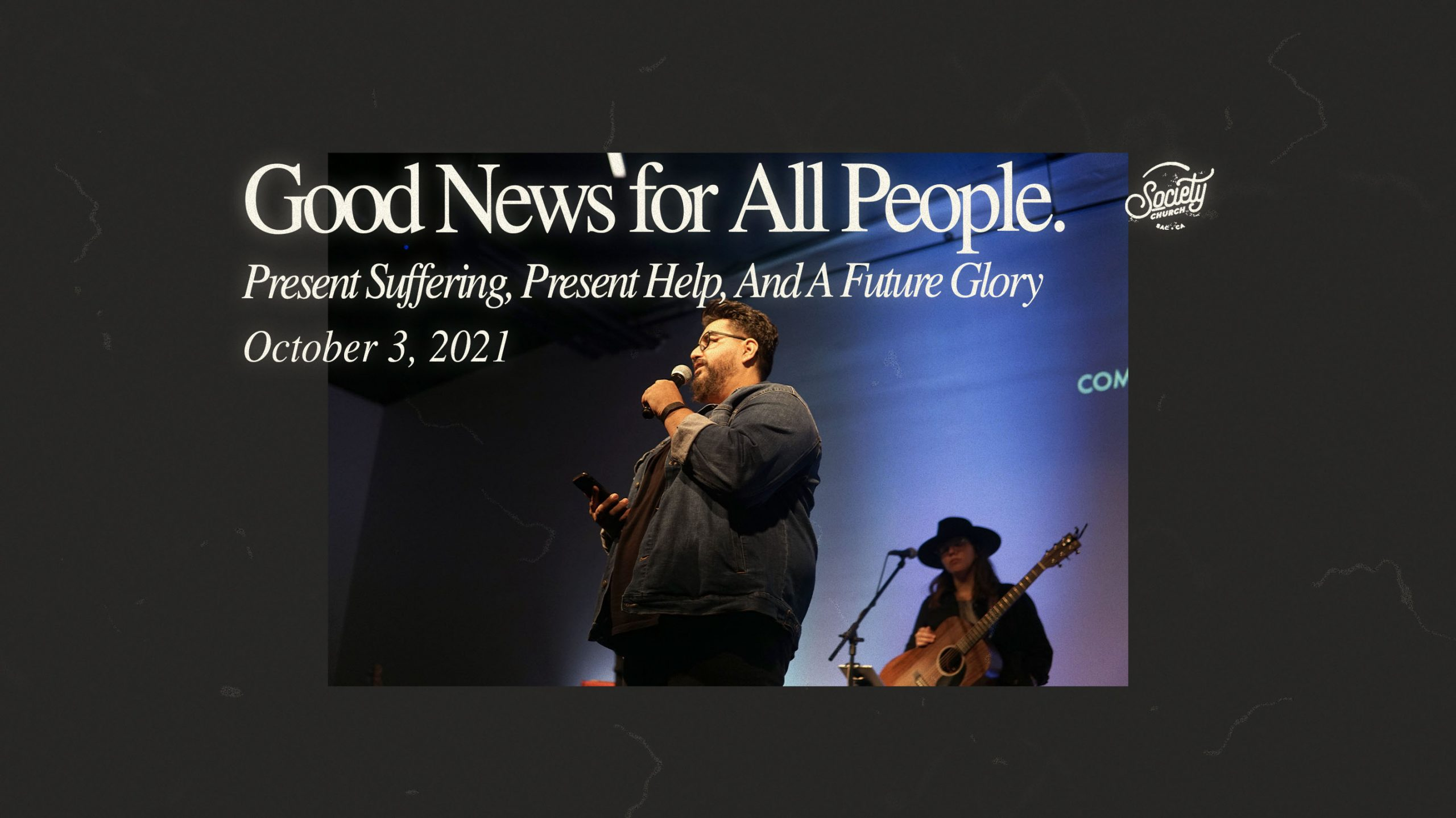 Good News for All People: Present Suffering, Present Help, And A Future Glory